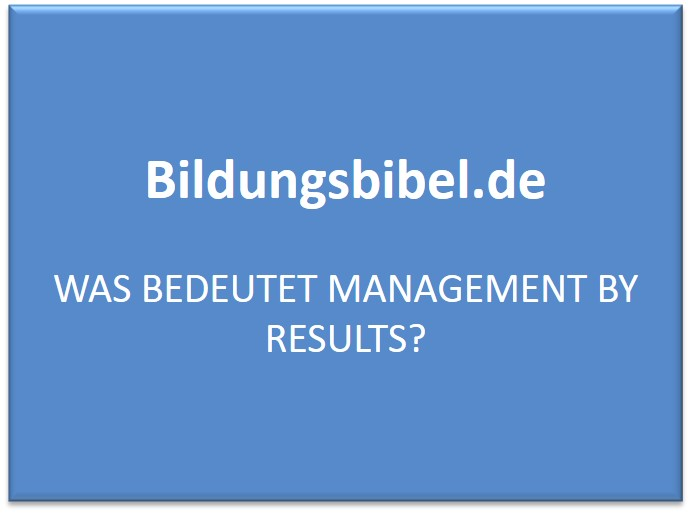 Was bedeutet Management by Results?