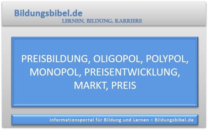Preisbildung, Oligopol, Polypol, Monopol, Preisentwicklung, Markt, Preis