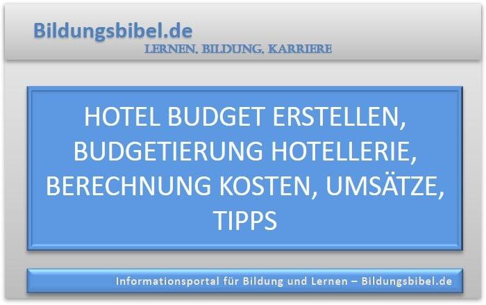 Hotel Budget erstellen, Budgetierung Hotellerie, Berechnung Kosten, Umsätze, Tipps