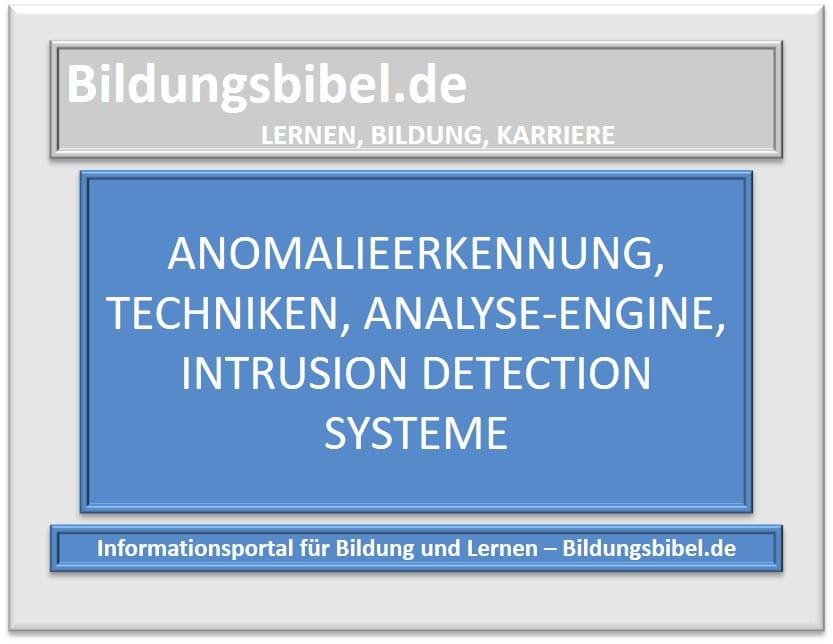 Anomalieerkennung, Techniken, Analyse-Engine, Intrusion Detection Systeme