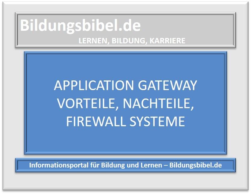 Application Gateway Vorteile, Nachteile, Firewall Systeme
