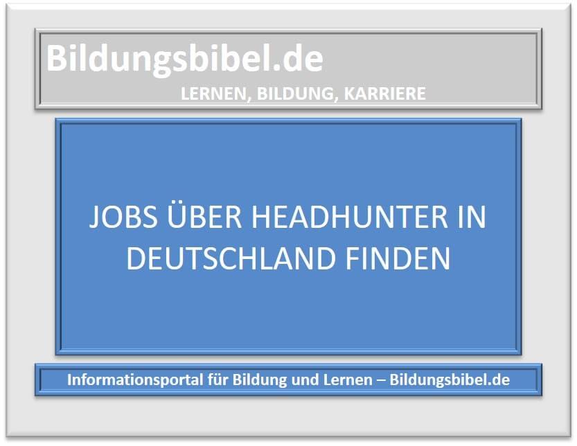 Jobs über Headhunter in Deutschland finden