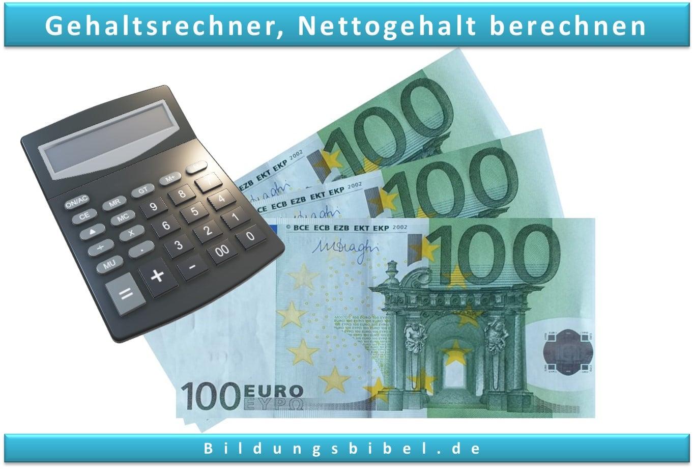 Gehaltsrechner, Nettogehalt berechnen vom Brutto zum Netto